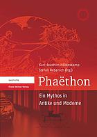 Phaëthon : ein Mythos in Antike und Moderne ; eine Dresdner Tagung