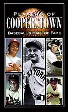 Players of Cooperstown : baseball's hall of fame