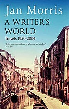 A writer's world : travels 1950-2000