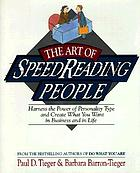 The art of speedreading people : harness the power of personality type and create what you want in business and in life