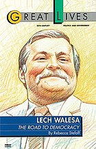 Lech Walesa : the road to democracy