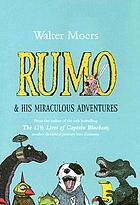 Rumo & his miraculous adventures : a novel in two books illustrated by the author