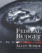 The federal budget : politics, policy, process