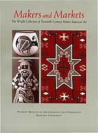 Makers and markets : the Wright collection of twentieth-century Native American art