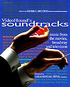 VideoHound's soundtracks : music from the movies, Broadway, and television