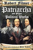 Patriarcha and other political works