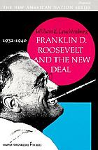 Franklin D. Roosevelt and the New Deal, 1932-1940