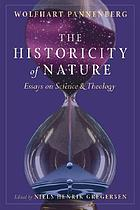 The historicity of nature : essays on science and theology