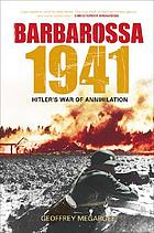Barbarossa 1941 : Hitler's war of annihilation