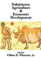 Subsistence agriculture and economic development