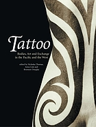 Tattoo : bodies, art, and exchange in the Pacific and the West
