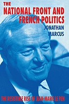 The National Front and French politics : the resistible rise of Jean-Marie Le Pen