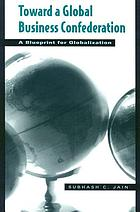 Toward a global business confederation : a blueprint for globalization