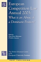 European competition law annual 2003 : what is an abuse of a dominant position?