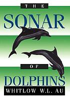 The sonar of dolphins