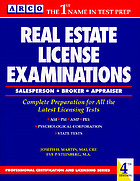 Real estate license examinations : a complete guide to salesperson, broker, and appraisal exams