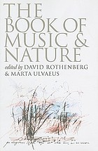 The book of music and nature an anthology of sounds, words, thoughts
