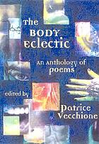 The body eclectic : an anthology of poems