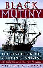 Black mutiny : the revolt on the schooner Amistad