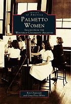 Palmetto women : images from the Winthrop University Archives
