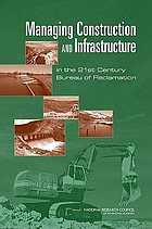 Managing construction and infrastructure in the 21st century Bureau of Reclamation