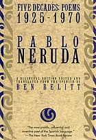 Pablo Neruda : five decades, a selection (poems, 1925-1970)