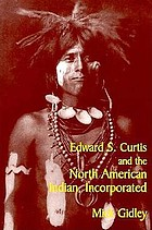Edward S. Curtis and the North American Indian, Incorporated
