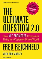 The ultimate question 2.0 : how net promoter companies thrive in a customer-driven world