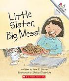 Little sister, big mess!