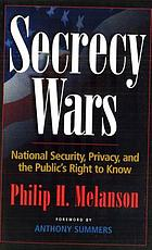 Secrecy wars : security, privasy, and the public's right to know