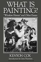 What is painting? : Winslow Homer and other essays