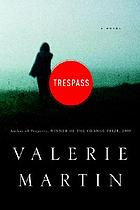 Trespass : a novel