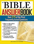 The Bible answer book : over 275 of the most frequently asked questions