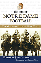Echoes of Notre Dame football : the greatest stories ever told