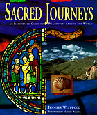 Sacred Journeys : An Illustrated Guide to Pilgrimages Around the world