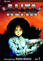 Battle Angel Alita. [Vol.] 1 Rusty angel