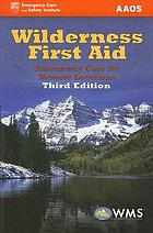 Wilderness first aid : emergency care for remote locations