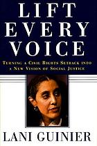 Lift every voice : turning a civil rights setback into a strong new vision of social justice