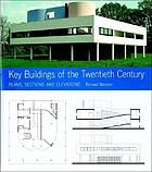 Key buildings of the twentieth century : plans, sections, and elevations