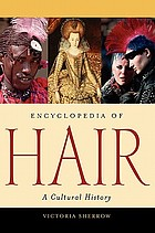 Encyclopedia of hair : a cultural history