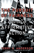 The pursuit of fairness : a history of affirmative action
