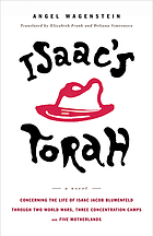 Isaac's Torah : concerning the life of Isaac Jacob Blumenfeld through two world wars, three concentration camps and five motherlands : a novel