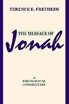 The message of Jonah : a theological commentary
