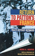 Return to Patton's France : 1944s Odyssey retraced