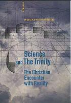 Science and the Trinity : the Christian encounter with reality