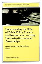 Understanding the role of public policy centers and institutes in fostering university-government partnerships