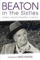 Beaton in the sixties : the Cecil Beaton diaries as they were written