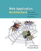 Web application architecture : principles, protocols, and practicesWeb application architecture : Principle, proteocols and practices