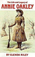 The life and legacy of Annie Oakley
