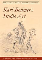 Karl Bodmer's studio art : the Newberry Library Bodmer collection